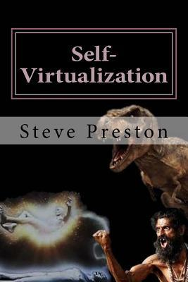 Self-Virtualization: Manipulating Reality  by  Steve Preston