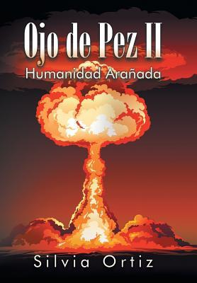 Ojo de Pez II: Humanidad Aranada  by  Silvia Ortiz