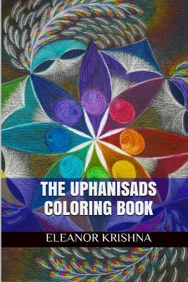 The Upanishads Coloring Book: The Upanishads Adult Coloring Book  by  Eleanor Krishna