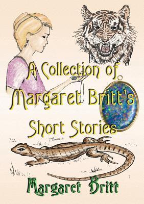 A Collection of Margaret Britts Short Stories Margaret Britt