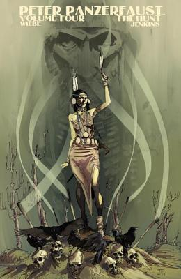 Peter Panzerfaust Vol. 4: The Hunt Kurtis J Wiebe