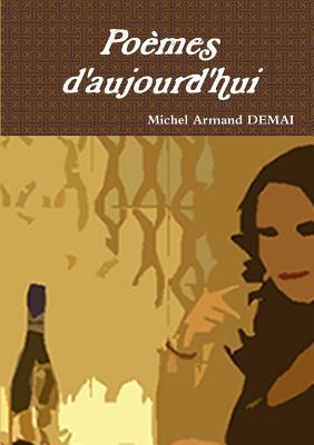 Poemes DAujourdhui  by  Michel Armand Demai