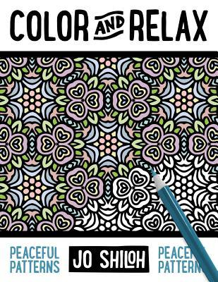 Color and Relax: Peaceful Patterns  by  Jo Shiloh