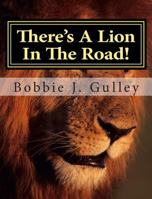 Theres a Lion in the Road!  by  Bobbie J Gulley