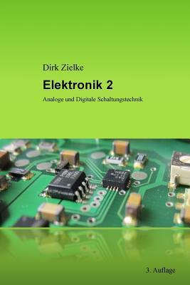 Elektronik 2: Analoge Und Digitale Schaltungstechnik Dirk Zielke