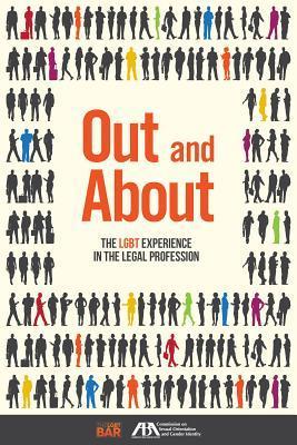 Out and about: The Lgbt Experience in the Legal Profession National Lgbt Bar Association