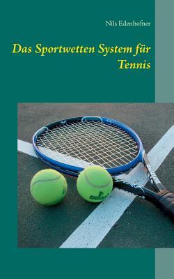 Das Sportwetten System für Tennis  by  Nils Edenhofner