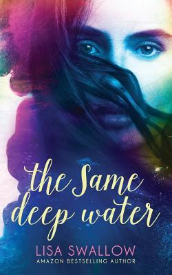 The Same Deep Water  by  Lisa  Swallow