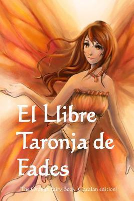 El Llibre Taronja de Fades: The Orange Fairy Book  by  Andrew Lang