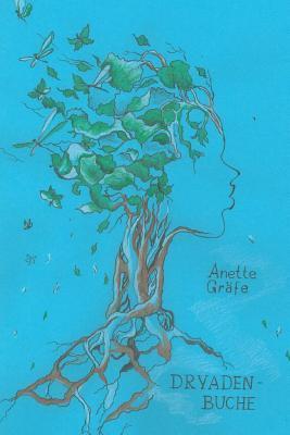 Dryadenbuche Anette Grafe