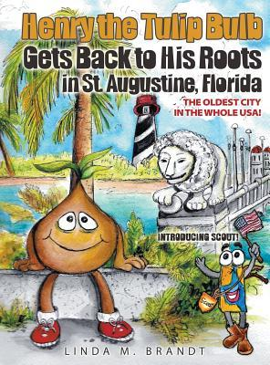 Henry the Tulip Bulb Gets Back to His Roots in St. Augustine, Florida Linda M Brandt