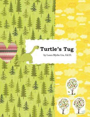 Turtles Tug: A Discovery of Hopeful Kindness as Lifes More  by  Edd Laura Blythe Liu