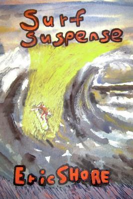 Surf Suspense  by  Eric B Shore