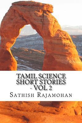Tamil Science Short Stories - Vol 2  by  Sathish Rajamohan