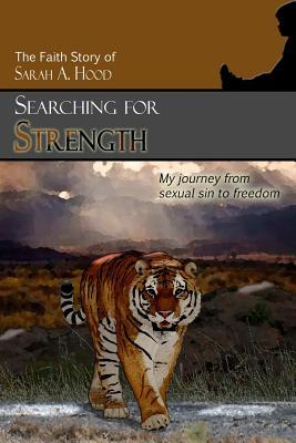 Searching for Strength  by  Sarah A. Hood