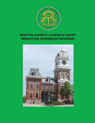 Newton County Juvenile Court Mediation Diversion Program  by  Dr Theresa Da Silva Edwards