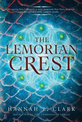 The Lemorian Crest: (Book 2 in the Cobbogoth Series) Hannah L Clark