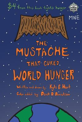 The Mustache that Cured World Hunger  by  Kyle B. Hart