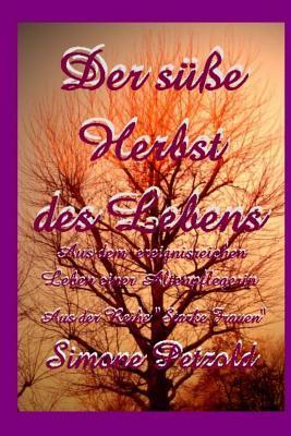 Der Suesse Herbst Des Lebens Simone Petzold