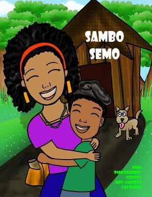 Sambo Semo: What You Can Do When Someone Believes in You!  by  Phil Philosofree Cheney