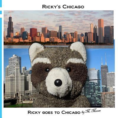 Ricky Goes to Chicago: Ricky Goes to the Art Institute, Field Museum, Willis Tower, Chicago History Museum, Lincoln Park  by  M Moose