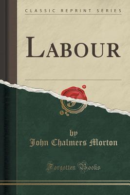 Labour John Chalmers Morton
