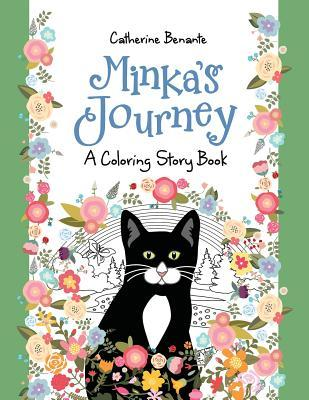Minkas Journey: A Coloring Story Book  by  Catherine M Benante