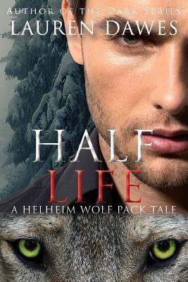 Half Life (a Helheim Wolf Pack Tale #3)  by  Lauren Dawes