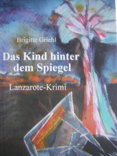 Das Kind hinter dem Spiegel Brigitte Griehl