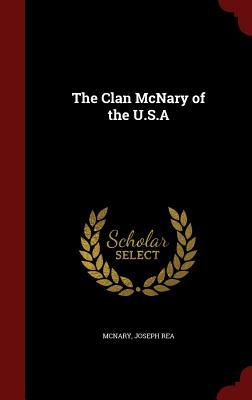The Clan McNary of the U.S.a  by  Joseph Rea McNary