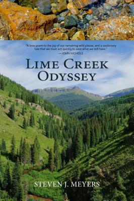 Lime Creek Odyssey  by  Steven J. Meyers