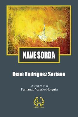 Nave Sorda  by  René Rodríguez Soriano