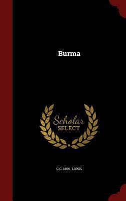 Burma  by  C C 1866- Lowis