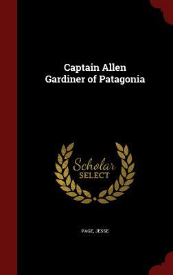 Captain Allen Gardiner of Patagonia Jesse Page