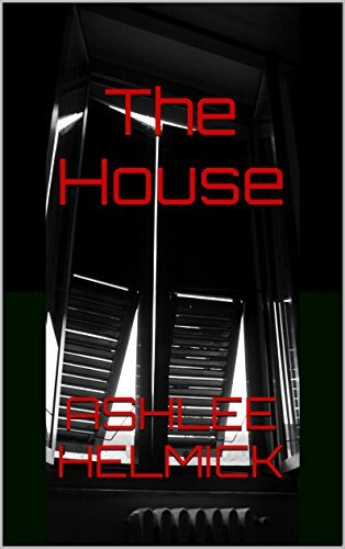 The House  by  Ashlee Helmick