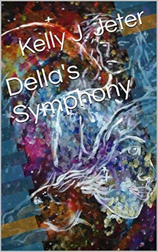 Dellas Symphony (Evolution of a Soul Book 1)  by  Kelly J. Jeter