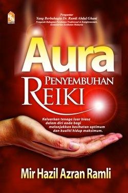Aura Penyembuhan Reiki  by  Mir Hazil Azran Ramli
