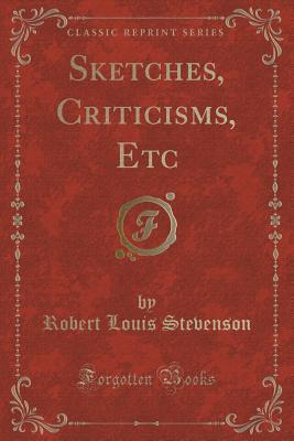 Sketches, Criticisms, Etc  by  Robert Louis Stevenson