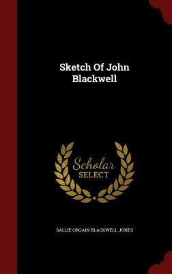 Sketch of John Blackwell  by  Sallie Orgain Blackwell Jones