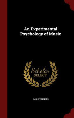 An Experimental Psychology of Music Karl Feininger