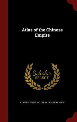 Atlas of the Chinese Empire Edward Stanford