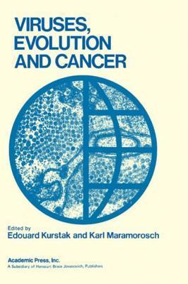 Viruses, Evolution, and Cancer: Basic Considerations Edouard Kurstak