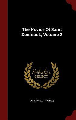 The Novice of Saint Dominick, Volume 2  by  Lady Morgan