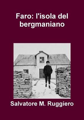 Faro: LIsola del Bergmaniano  by  Salvatore M Ruggiero