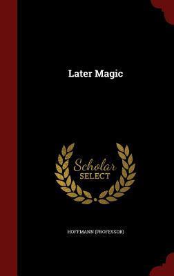 Later Magic Hoffmann (Professor)