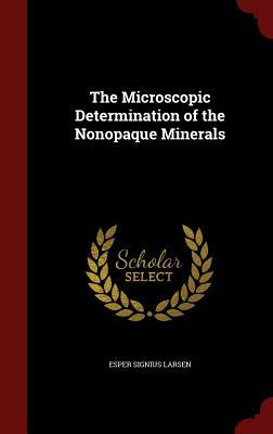 The Microscopic Determination of the Nonopaque Minerals Esper Signius Larsen