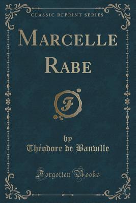 Marcelle Rabe  by  Théodore De Banville