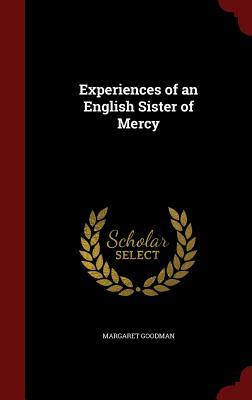 Experiences of an English Sister of Mercy  by  Margaret Goodman