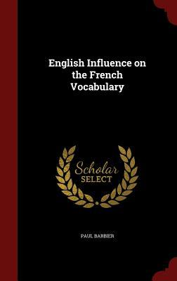 English Influence on the French Vocabulary Paul Barbier