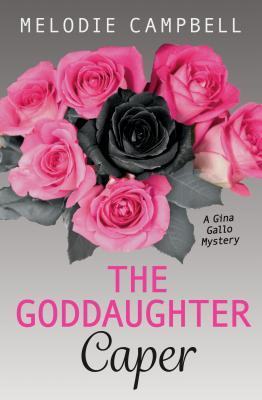 The Goddaughter Caper: A Gina Gallo Mystery  by  Melodie Campbell